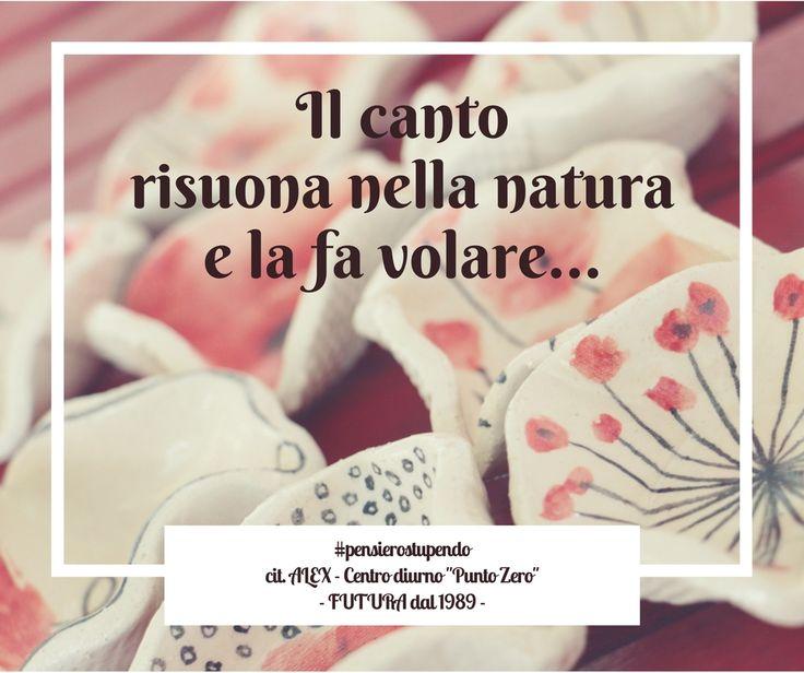 Il canto risuona nella natura e la fa volare - www.geneticamentediverso.it, www.futuracoopsociale.it