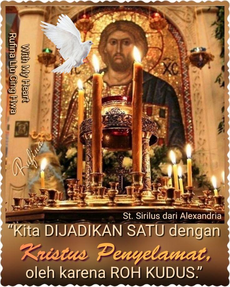"""✿*´¨)*With My Heart  ¸.•*¸.• ✿´¨).• ✿¨) (¸.•´*(¸.•´*(.✿ SELAMAT  PETANG...TYM ~   """"Kita dijadikan satu dengan Kristus, Penyelamat, oleh karena Roh Kudus."""" (St. Sirilus dari Alexandria)"""