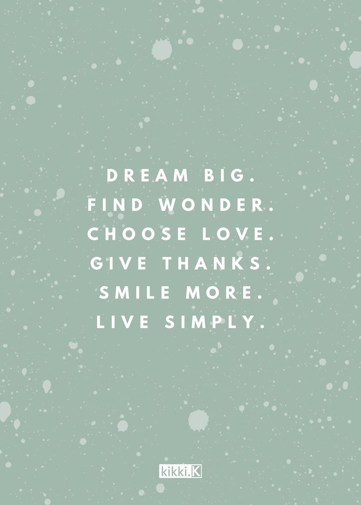 We love this inspiring quote: dream big & find wonder.