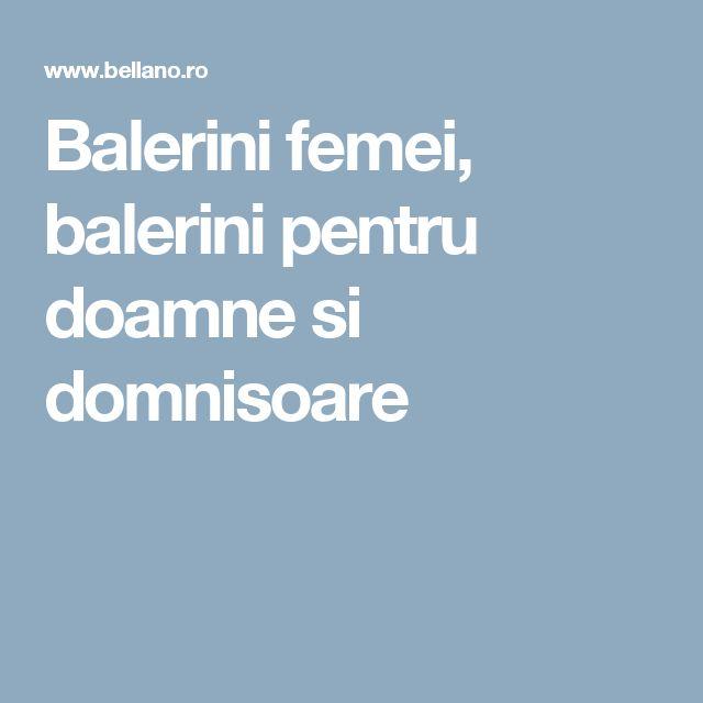 Balerini femei, balerini pentru doamne si domnisoare