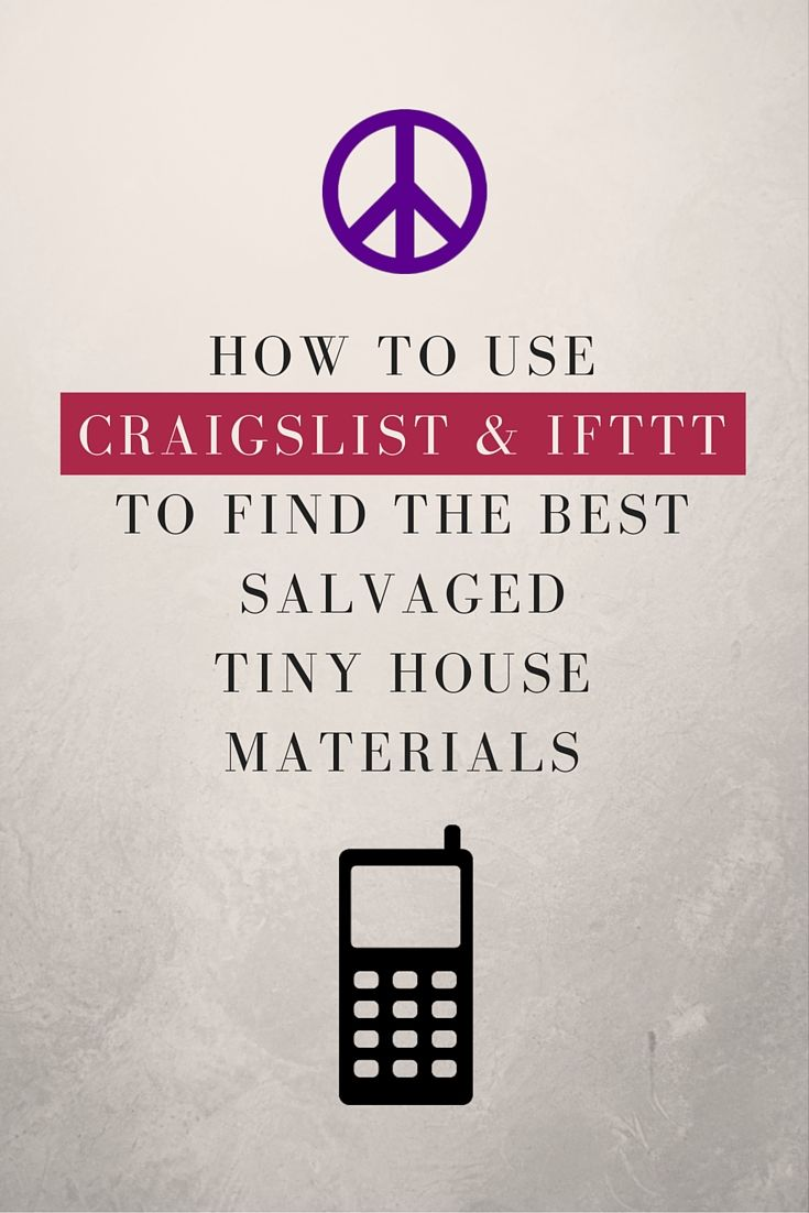 Find salvaged tiny house materials easily from Craigslist - Ethan W. explains how to do it easily with a simple app!