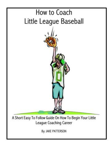 Don't let the cover scare you, this gem is packed full with great wisdom for baseball coaches... How to Coach Little League Baseball by Jake Patterson
