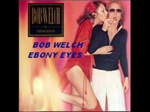 Ebony Eyes - Bob Welch