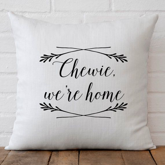Star Wars Chewie, were home movie quote pillow cover 18x18inch insert available/machine washable/fiber arts/movie quotes - ITEM DETAILS - 18x18inch pillow cover Pillow design is made using an eco friendly technique. Zipper closure Please be advised that the colors may appear