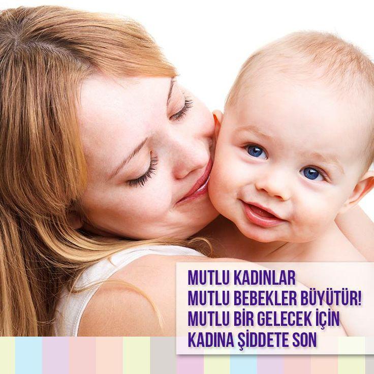 25 Kasım Kadına Yönelik Şiddetle Mücadele ve Dayanışma Günü  Mutlu Kadınlar Mutlu Bebekler Büyütür! Mutlu Bir Gelecek İçin Kadına Şiddete Son!