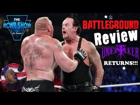 WWE Battleground 2015 Review: Brock Lesnar Denied Revenge as Undertaker Returns! The RCWR Show with Lee Sanders