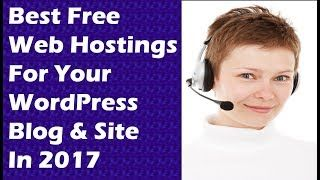 Best Free WordPress Web Hosting Sites For Your Blog & Site In 2017