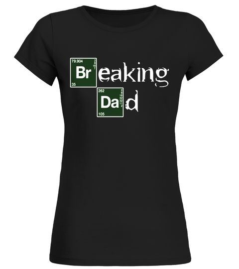 Breaking Dad T-shirt Papa grandpa - Funny Fathers day Gift