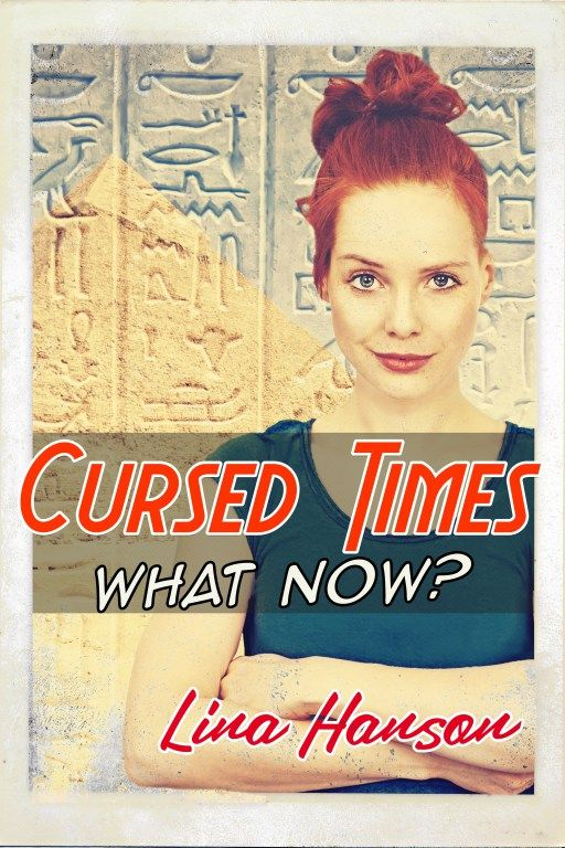 Cursed Times - What Now? by Lina Hanson on Wattpad | Cover Design by www.rendercompose.com