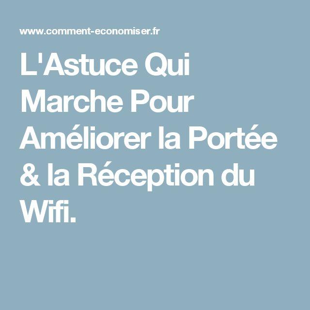L'Astuce Qui Marche Pour Améliorer la Portée & la Réception du Wifi.