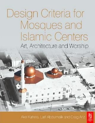 "Design Criteria for Mosques and Islamic Centers  Design Criteria for Mosques and Islamic Centers  [download buku ini, klik link ""more info"" di bawah ini"