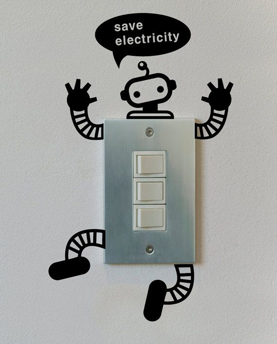 Light Switch Decal $7 http://www.etsy.com/listing/95776133/save-electicity-robot-graphic-wall-vinyl?ref=sr_gallery_43_search_query=polymer+clay+robot_order=most_relevant_view_type=gallery_ship_to=AU_includes%5B0%5D=tags_search_type=all_page=5_facet=robot+wall