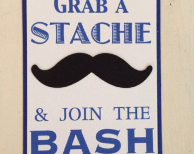 Grab A Stache and Join the Bash Mustache Sign, Little Man Theme, Mustache Theme, Stache Bash, Mustache Party Decorations