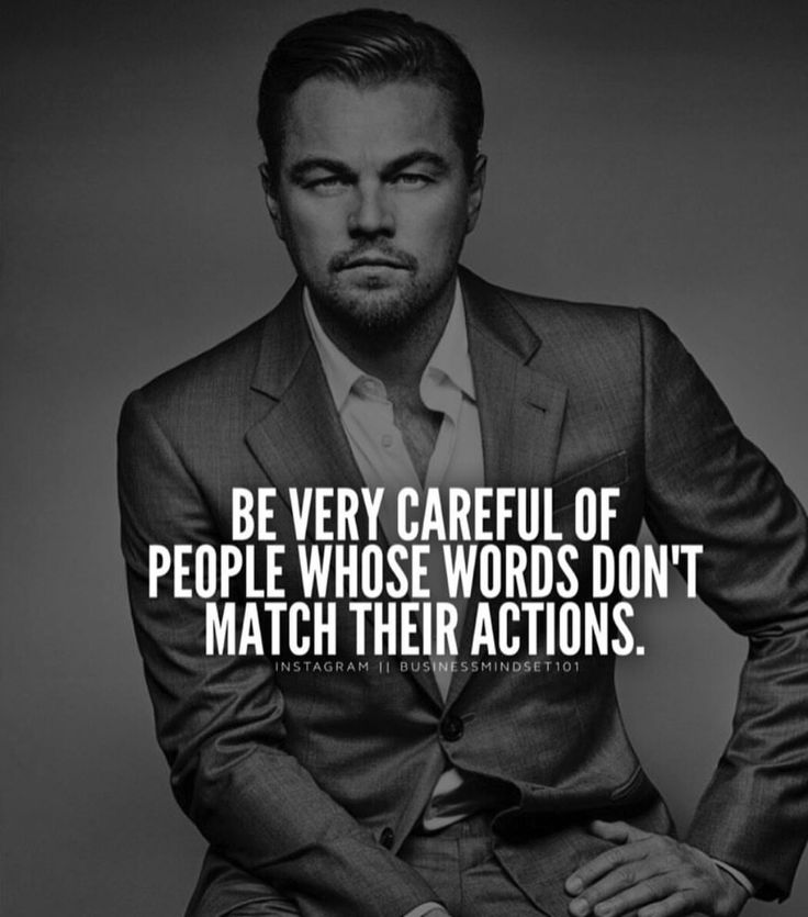 Exactly I always follow actions over words!