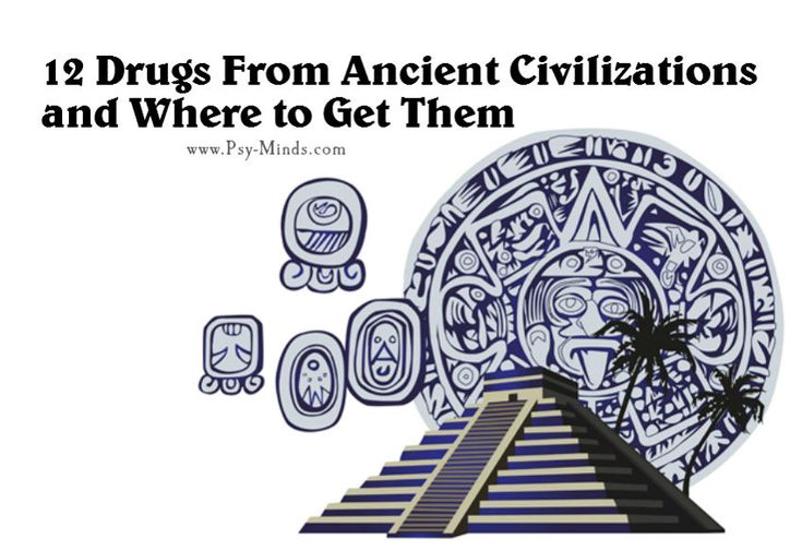 12 Drugs From Ancient Civilizations and Where to Get Them - @psyminds17