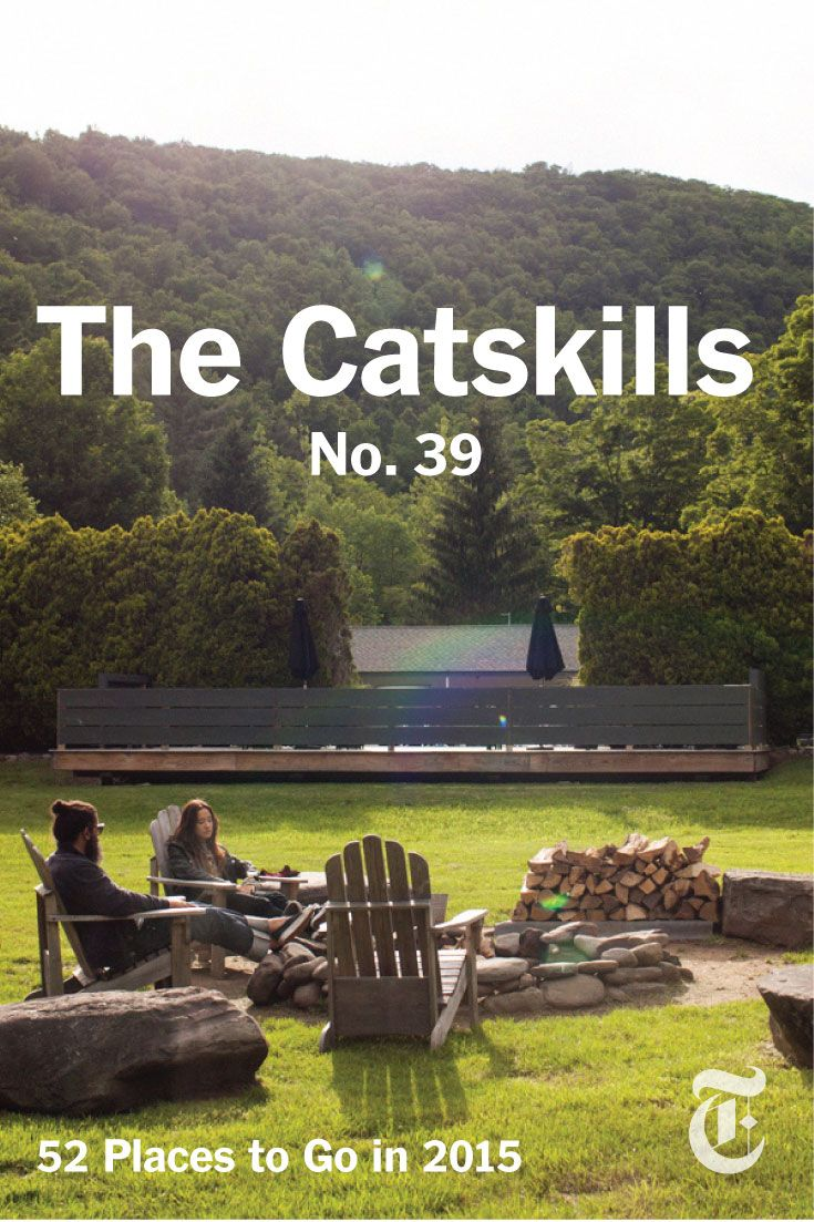 The Catskills, New York: Not your Bubbie and Zadie's getaway. Click to see the full list of 52 Places to Go in 2015. (Photo: Brandon Harman)
