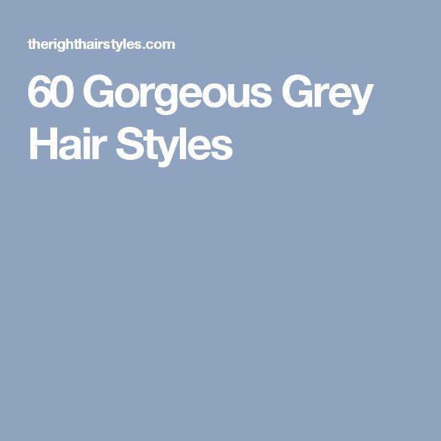 60 Gorgeous Grey Hair Styles