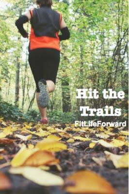 Fit Life Forward: Trail Running