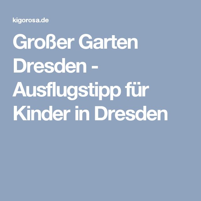 Großer Garten Dresden - Ausflugstipp für Kinder in Dresden