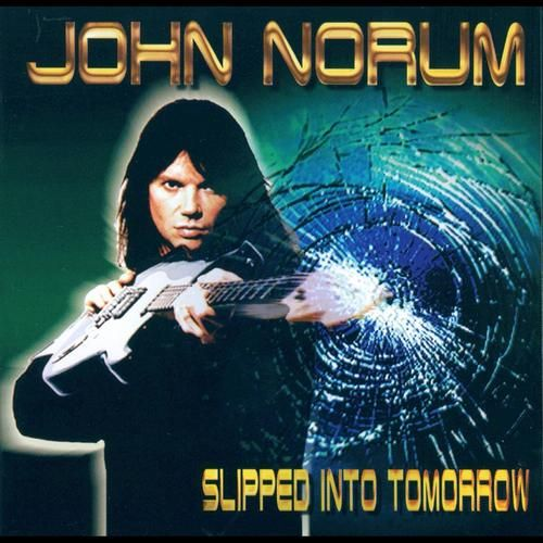 SLIPPED INTO TOMORROW (1999) #johnnorum Check John Norum complete discography at http://www.johnnorum.se/discography/