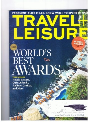 Travel + Leisure Magazine August 2012 -World's « Library User Group    While enjoying this magazine and planning out your trip.. don't forget to plan out your mobile recharge.. visit www.swissclearglobal.com