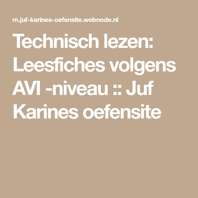 Technisch lezen: Leesfiches volgens AVI -niveau :: Juf Karines oefensite