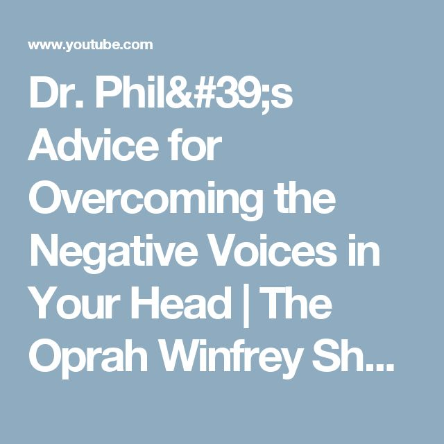 Dr. Phil's Advice for Overcoming the Negative Voices in Your Head | The Oprah Winfrey Show | OWN - YouTube