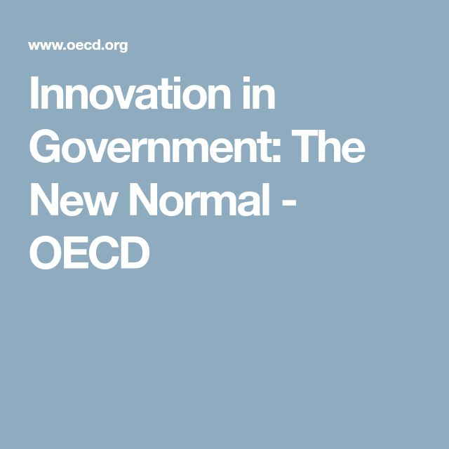 Innovation in Government: The New Normal - OECD