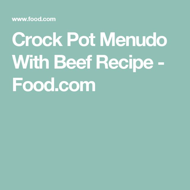 Crock Pot Menudo With Beef Recipe - Food.com