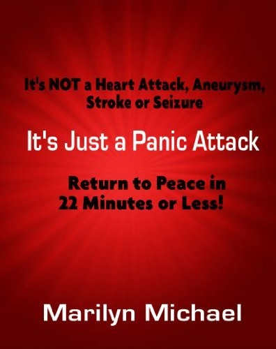 It's Just a Panic Attack by Marilyn Michael, http://www.amazon.com/dp/B008CGX5II/ref=cm_sw_r_pi_dp_bBr6pb1JAJ7KT: Worth Reading, Marilyn Michael, Books Worth, Fear Free, Panic Attacks