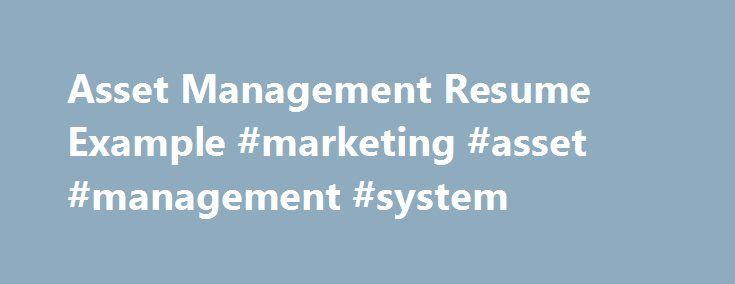 Asset Management Resume Example #marketing #asset #management - asset management resume