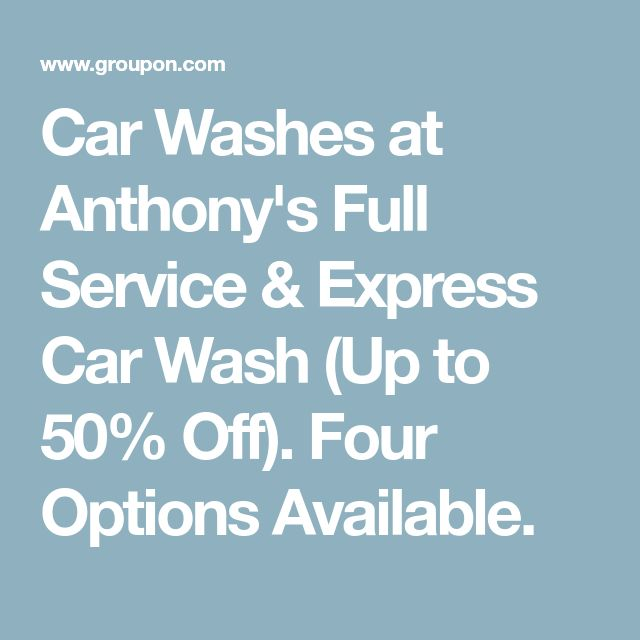 Car Washes at Anthony's Full Service & Express Car Wash (Up to 50% Off). Four Options Available.