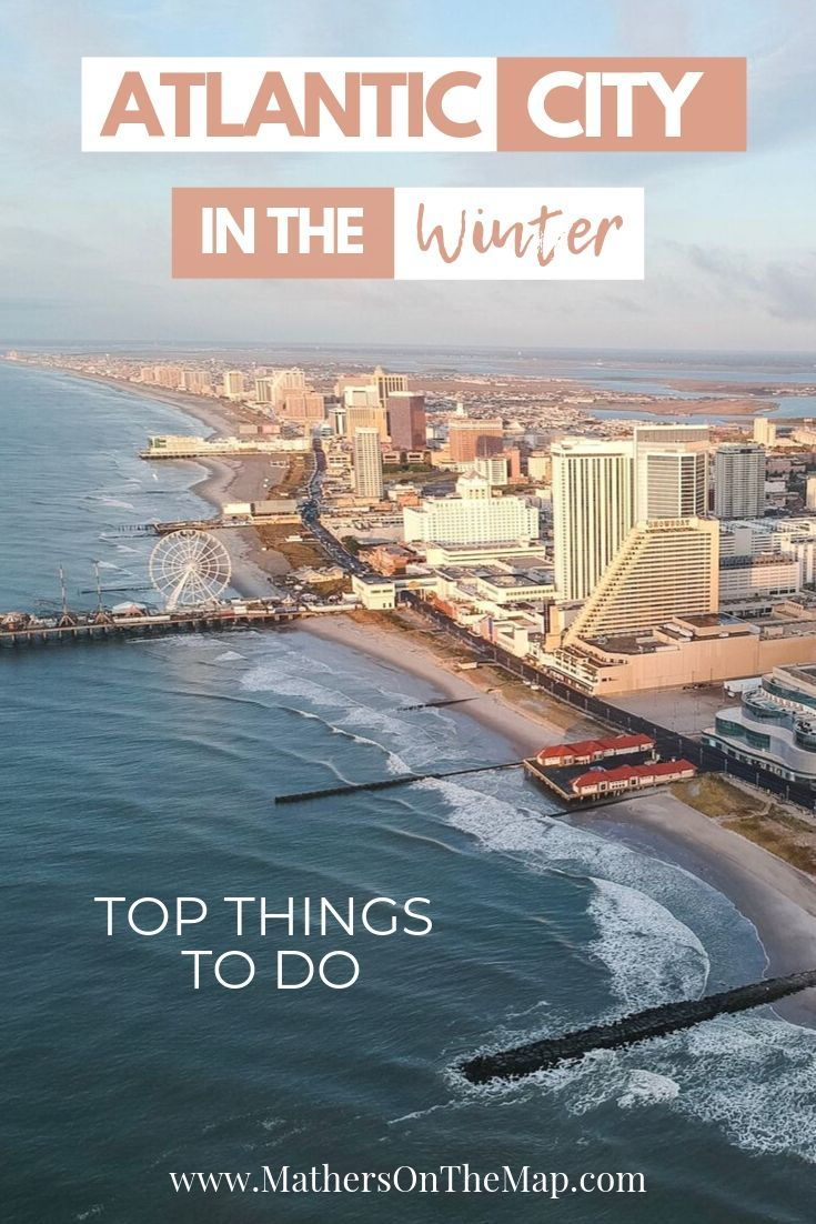 Things To Do In Atlantic City In The Winter In 2020 Atlantic City Atlantic City Boardwalk Atlantic City Casino