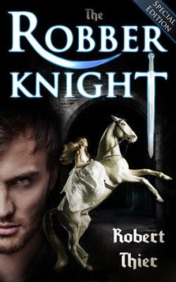<3 <3 ,3 The Robber Knight (The Robber Knight Saga #1) by Robert Thier - Got Romance! Reviews
