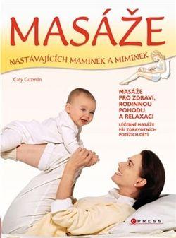 Obálka titulu Masáže nastávajících maminek a miminek