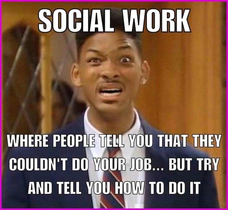 Top 23 Work Humor Memes Social Work Quotes Social Work Humor Medical Social Work