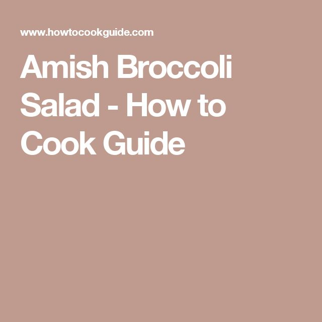 Amish Broccoli Salad - How to Cook Guide