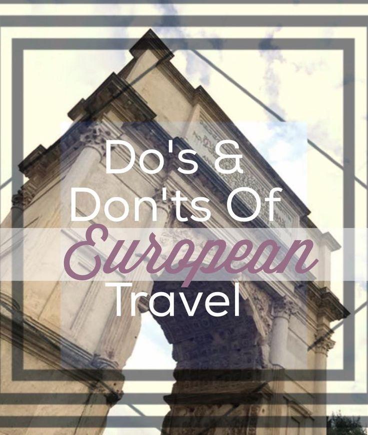 Do's & Don'ts of European Travel #TravelAdvice #Europe