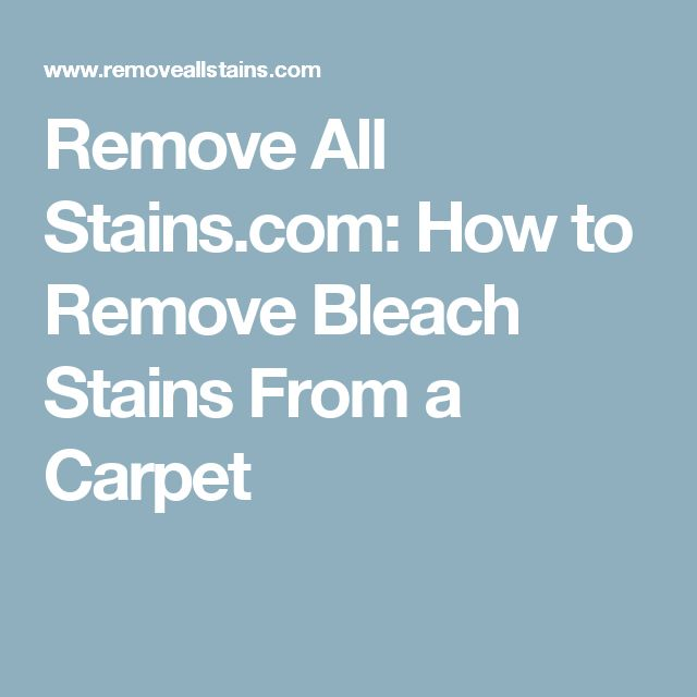 Remove All Stains.com: How to Remove Bleach Stains From a Carpet