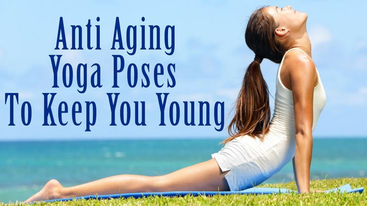 Top 10 Yoga for Anti-Aging to Help You Look & Feel Younger