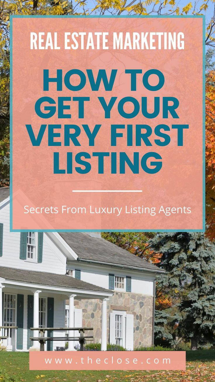 How To Get Listings 21 Luxury Listing Agents Spill Their Secrets The Close Real Estate Agent Marketing Real Estate Postcards Real Estate Client