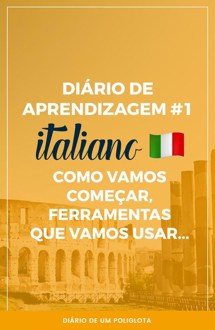 No primeiro Diário de Aprendizagem do Italiano, vamos conversar sobre as ferramentas que vamos usar e como vamos começar a aprender um novo idioma sozinhos.