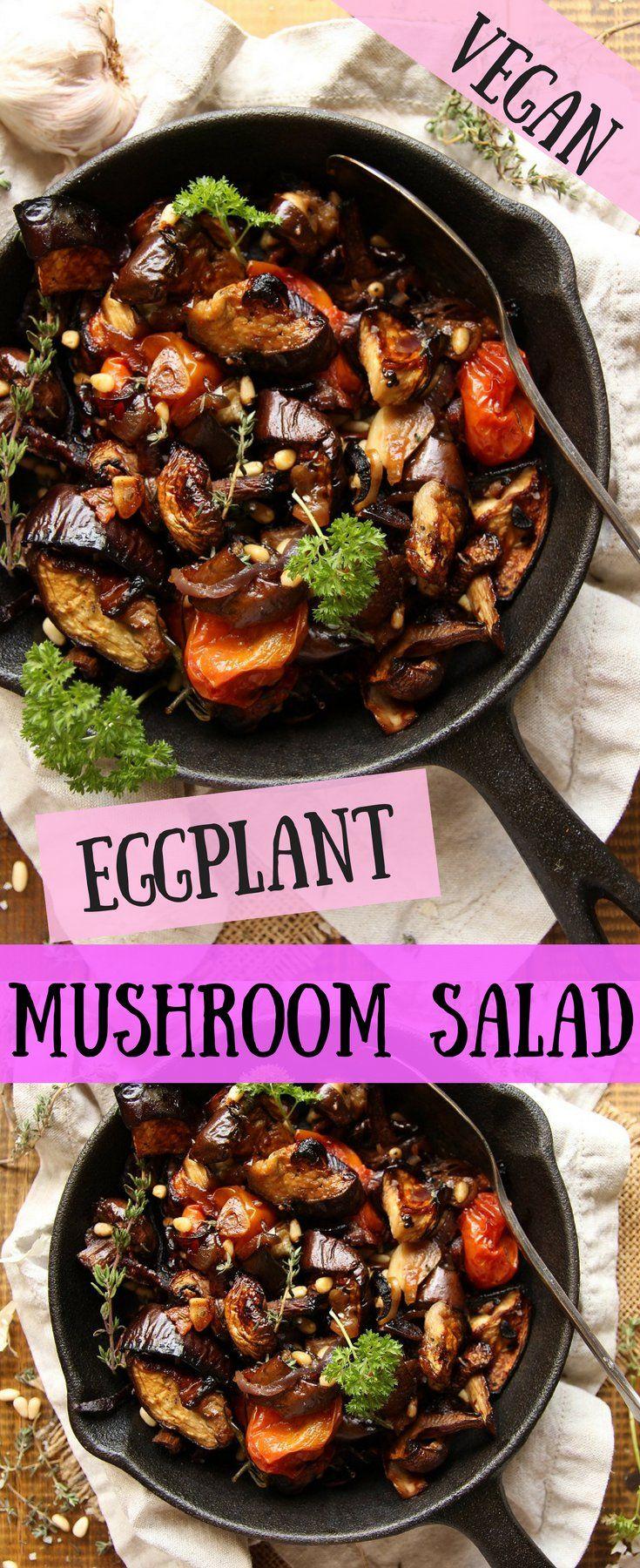 Roasted Eggplant Mushroom Salad Vegan Let S Brighten Up Recipe Mushroom Salad Stuffed Mushrooms Healthy Recipes