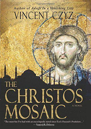 The Christos Mosaic: A Novel - Vincent Czyz