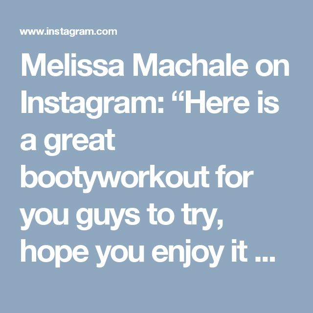 """Melissa Machale on Instagram: """"Here is a great bootyworkout for you guys to try, hope you enjoy it as much as I did 😊 tag your gym buddy and try out this routine. My vids…"""""""
