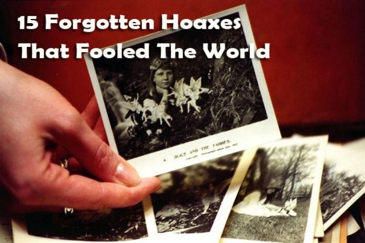 15 Forgotten Hoaxes That Fooled The World