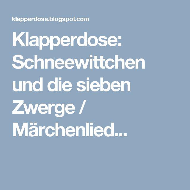 Klapperdose: Schneewittchen und die sieben Zwerge / Märchenlied...