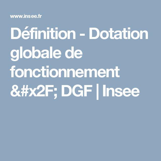 Définition - Dotation globale de fonctionnement / DGF | Insee
