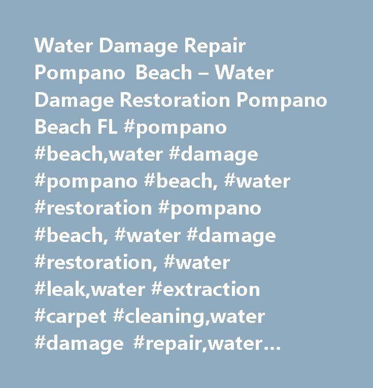 Water Damage Repair Pompano Beach – Water Damage Restoration Pompano Beach FL #pompano #beach,water #damage #pompano #beach, #water #restoration #pompano #beach, #water #damage #restoration, #water #leak,water #extraction #carpet #cleaning,water #damage #repair,water #removal, #mold, #mold #removal, #mold #remediation, #flood, #flood #damage, #flood #restoration,flood #repair,33060,33061,33062,33063,33064,33065,33066,33067…