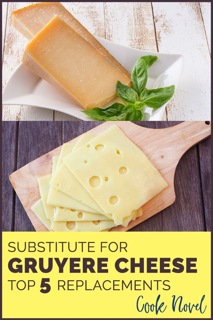Substitute For Gruyere Cheese Top 5 Replacements You Can Use Gruyere Cheese Recipe Cheese Making Recipes Gruyere Cheese
